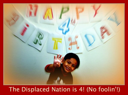 Happy 4th Birthday to the Displaced Nation!