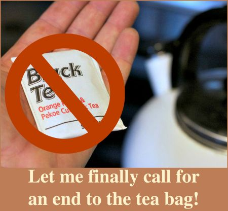 Call for an end to teabags