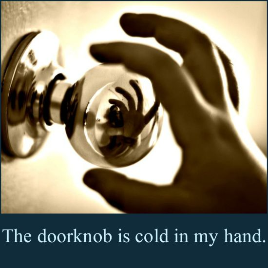 Cold doorknob