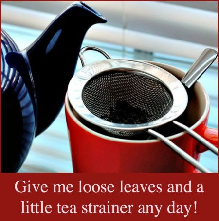 Give Me a Tea Strainer Any Day