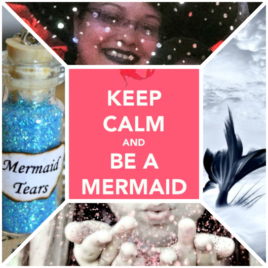 Keep Calm & Be a Mermaid