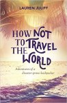 How Not to Travel the World_cover